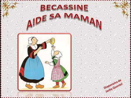 BECASSINE AIDE SA MAMAN