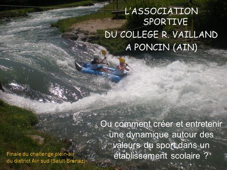 L'ASSOCIATION SPORTIVE DU COLLEGE R. VAILLAND A PONCIN (AIN)