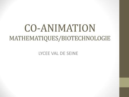 CO-ANIMATION MATHEMATIQUES/BIOTECHNOLOGIE