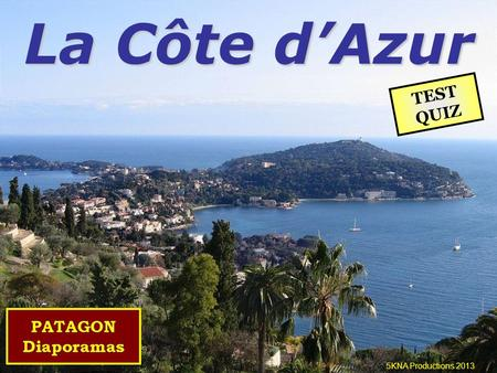 La Côte d'Azur TEST QUIZ 5KNA Productions 2013.