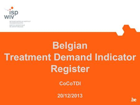 Belgian Treatment Demand Indicator Register CoCoTDI 20/12/2013.