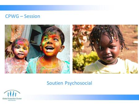 CPWG – Session Soutien Psychosocial.