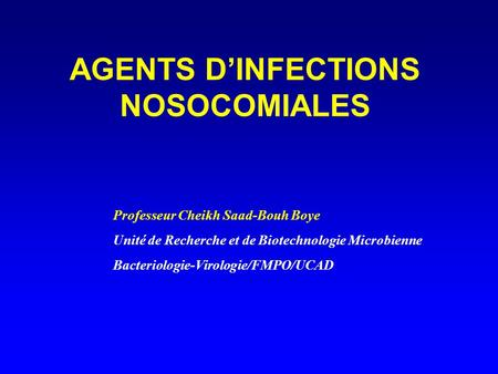 AGENTS D'INFECTIONS NOSOCOMIALES