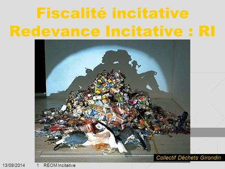 Fiscalité incitative Redevance Incitative : RI