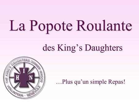 La Popote Roulante des King's Daughters …Plus qu'un simple Repas!