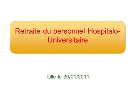 Retraite du personnel Hospitalo-Universitaire