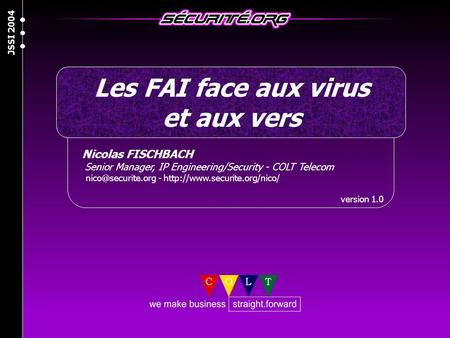 Nicolas FISCHBACH Senior Manager, IP Engineering/Security - COLT Telecom -  version 1.0 Les FAI face aux.