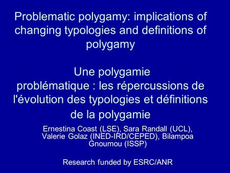 Problematic polygamy: implications of changing typologies and definitions of polygamy Une polygamie problématique : les répercussions de l'évolution des.