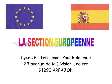 LA SECTION EUROPEENNE Lycée Professionnel Paul Belmondo