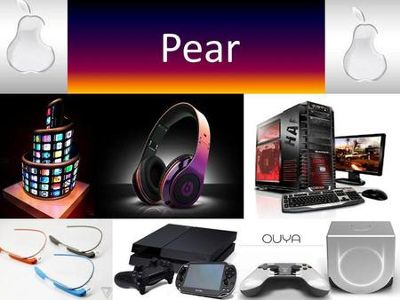Pear. PS4 $450 Google glass $1500 iPHONE 1000 $600 Gaming PC $2310 iMac $2049.