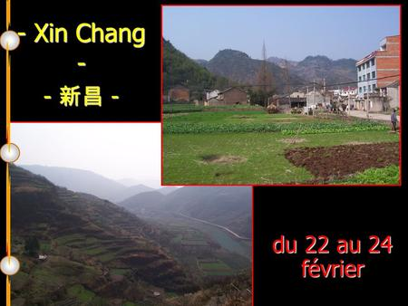- Xin Chang - - 新昌 - du 22 au 24 février. Village des grands-parents de REN XiaoLi Maisons de torchis…