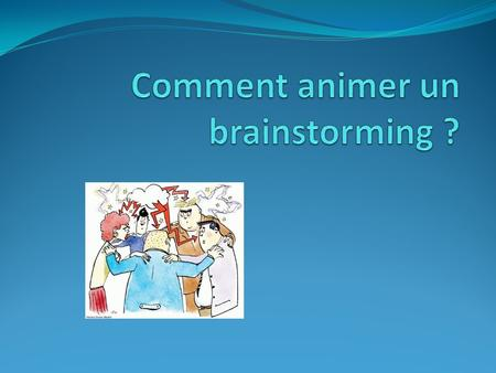 Comment animer un brainstorming ?
