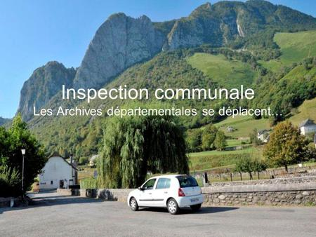 Inspection communale Les Archives départementales se déplacent…