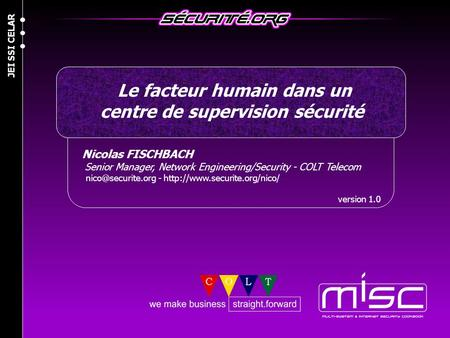Nicolas FISCHBACH Senior Manager, Network Engineering/Security - COLT Telecom -  version 1.0 Le facteur.