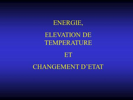 ELEVATION DE TEMPERATURE