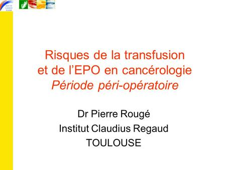 Dr Pierre Rougé Institut Claudius Regaud TOULOUSE
