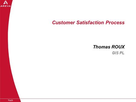 Customer Satisfaction Process Thomas ROUX GIS PL.