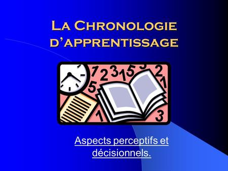 La Chronologie d'apprentissage
