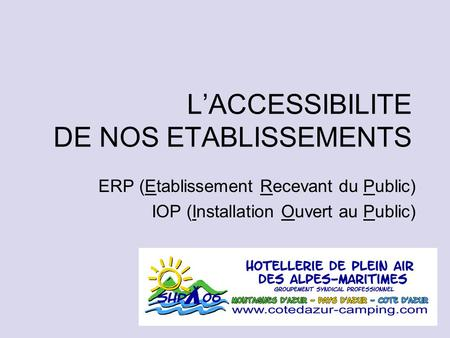 L'ACCESSIBILITE DE NOS ETABLISSEMENTS