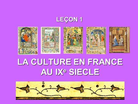 LA CULTURE EN FRANCE AU IXe SIECLE