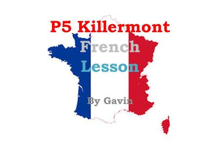 P5 Killermont French Lesson By Gavin. Common Words and Phrases Bonjour/Salut-Hello! Merci-Thank you! Comment tu-t'appelle?-What is your name? Je m'appelle…-My.