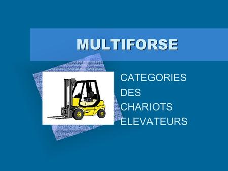 CATEGORIES DES CHARIOTS ELEVATEURS