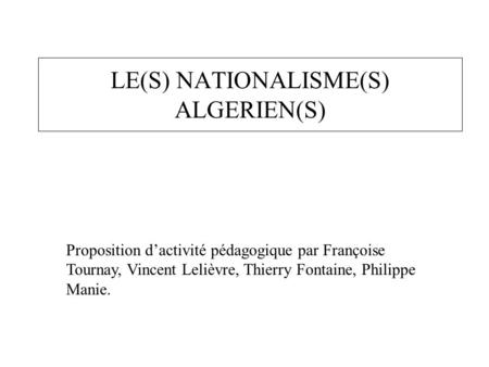 LE(S) NATIONALISME(S) ALGERIEN(S)