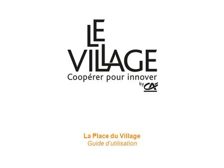 La Place du Village Guide d'utilisation