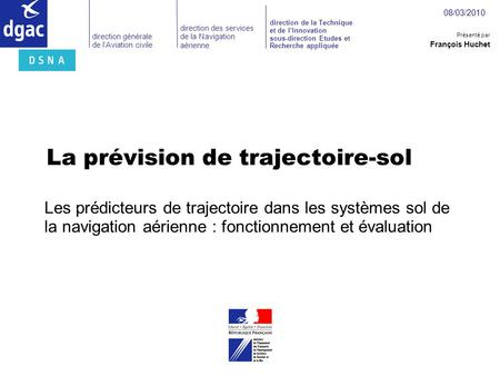 Direction générale de l'Aviation civile direction de la Technique et de l'Innovation sous-direction Etudes et Recherche appliquée direction des services.