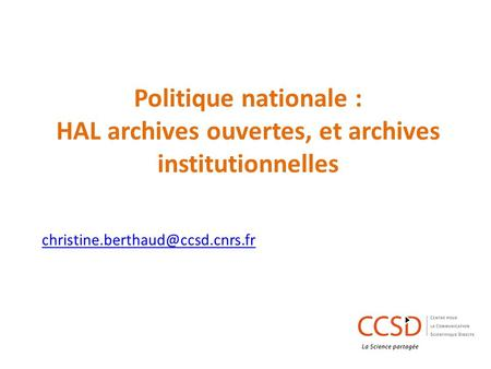Politique nationale : HAL archives ouvertes, et archives institutionnelles