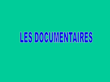 UN DOCUMENTAIRE QU'EST-CE QUE C'EST ? LA COTE D'UN DOCUMENTAIRE LA CLASSIFICATION DEWEY TROUVER UN DOCUMENTAIRE.
