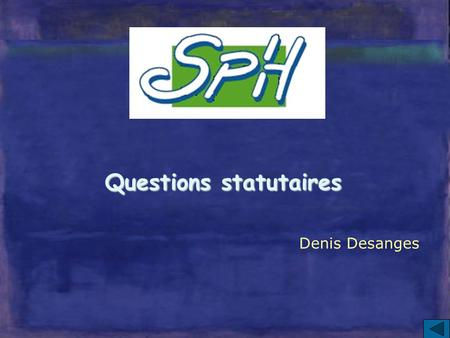 Questions statutaires Denis Desanges Nomination - Affectation  Nomination du PH dans un EPS par arrêté du DG CNG (Art. R 6152-8)  Affectation sur un.