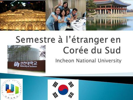 Incheon National University.  L'université et son programme  La vie en Corée du Sud.