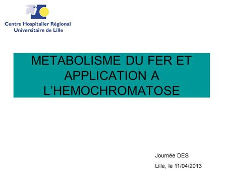 METABOLISME DU FER ET APPLICATION A L'HEMOCHROMATOSE