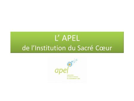 L' APEL de l'Institution du Sacré Cœur
