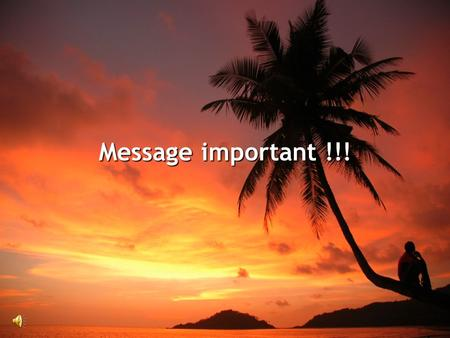 Message important !!!.