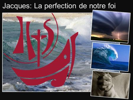 Jacques: La perfection de notre foi