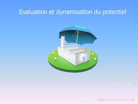 Evaluation et dynamisation du potentiel
