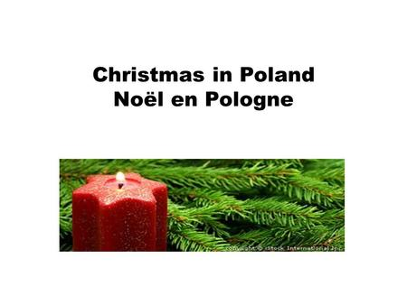 Christmas in Poland Noël en Pologne. Christmas Eve Le réveillon de Noël Christmas Eve is the most important day of Christmas for Poles. Le réveillon de.