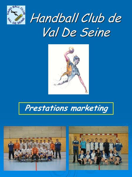 Handball Club de Val De Seine Prestations marketing.