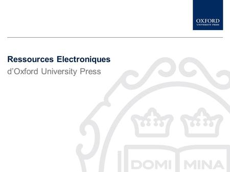 Ressources Electroniques d'Oxford University Press.