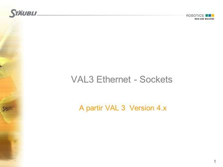 1 VAL3 Ethernet - Sockets  A partir VAL 3 Version 4.x.