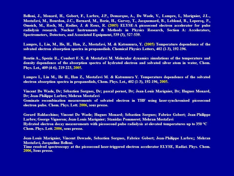 Collaborations LuLi (Malka), Calibration des détecteurs LOA (Marquez), Effet électro-optique CEA (Pommeret), radiolyse à haute température Bologne/Italie, (dimère de cystéine) PSI de Polytechnique (C.