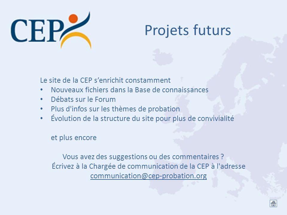 Projets futurs Le site de la CEP s'enrichit constamment