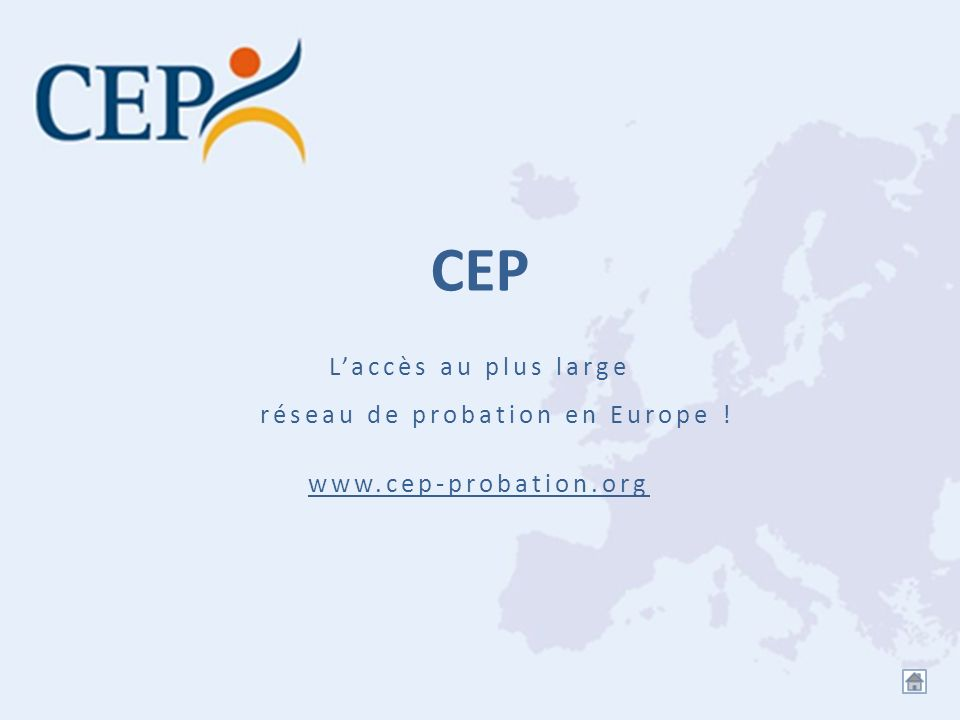 L'accès au plus large réseau de probation en Europe !