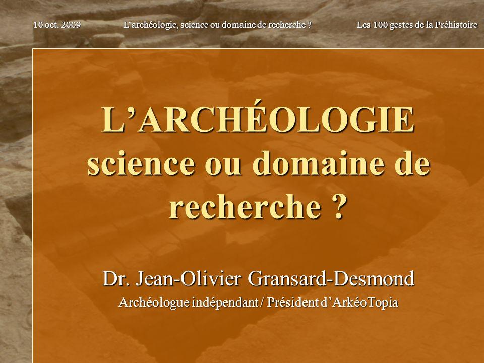 L'ARCHÉOLOGIE science ou domaine de recherche