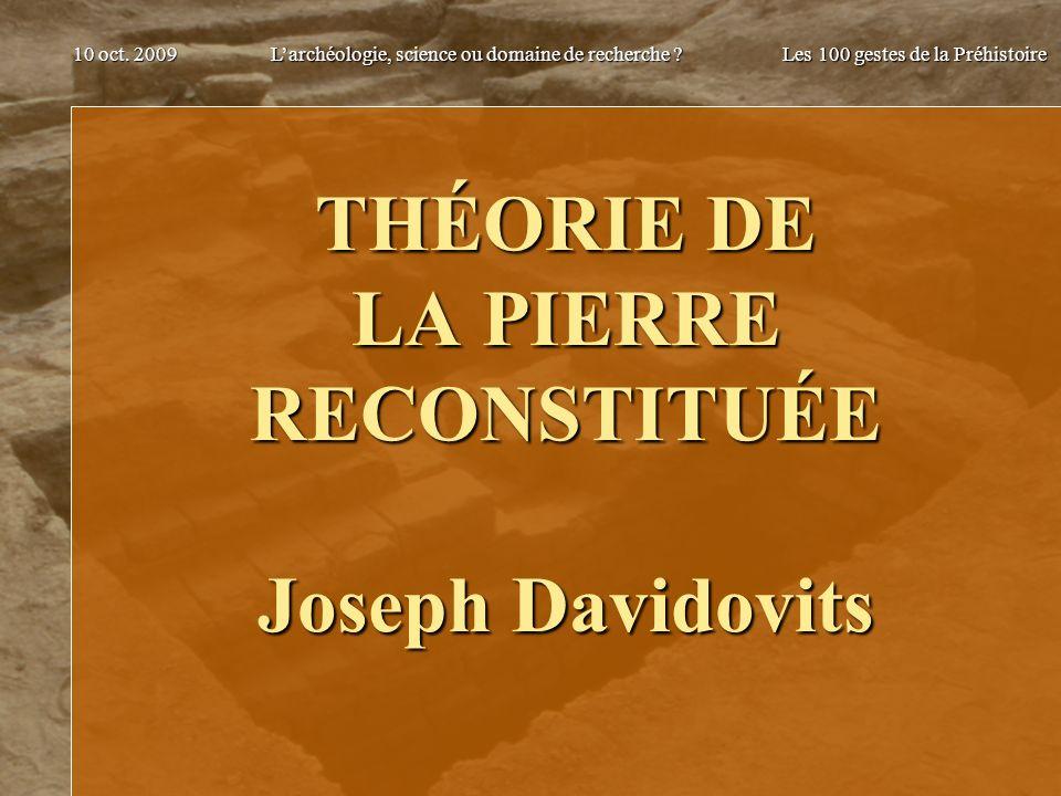 THÉORIE DE LA PIERRE RECONSTITUÉE Joseph Davidovits