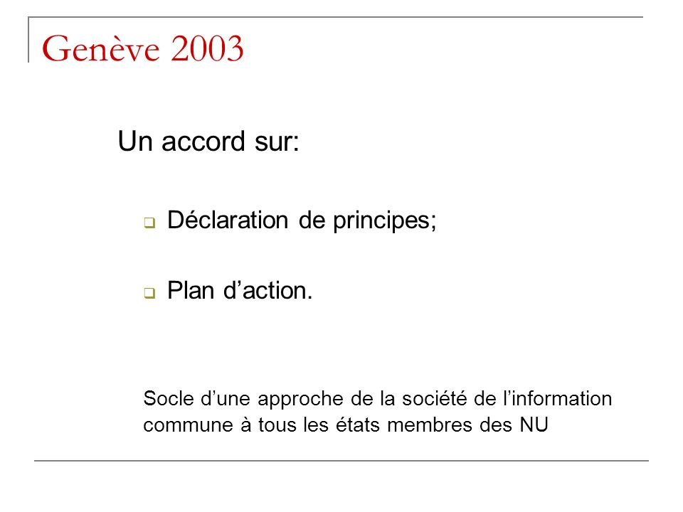 Genève 2003 Un accord sur: Déclaration de principes; Plan d'action.