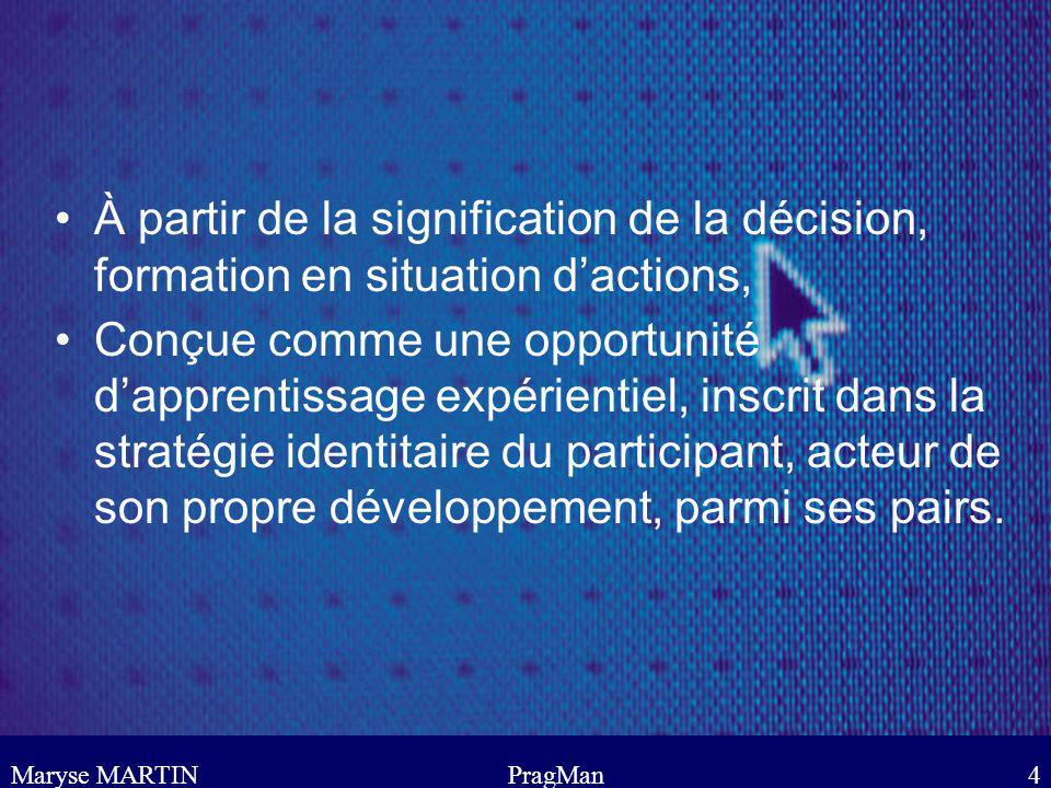 À partir de la signification de la décision, formation en situation d'actions,