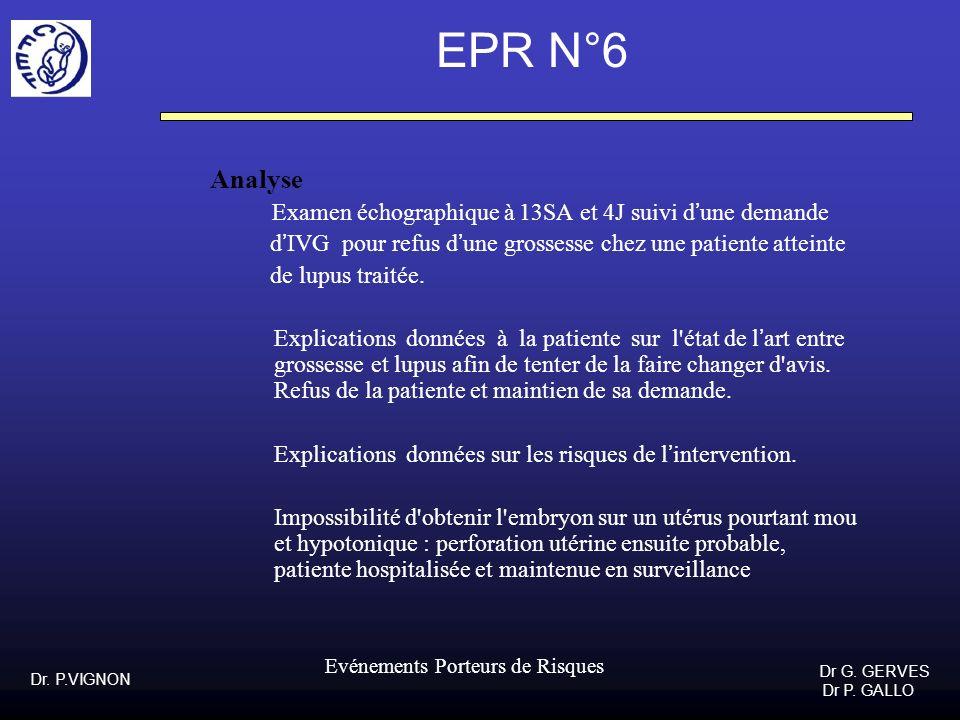 EPR N°6Analyse. Examen échographique à 13SA et 4J suivi d'une demande. d'IVG pour refus d'une grossesse chez une patiente atteinte.